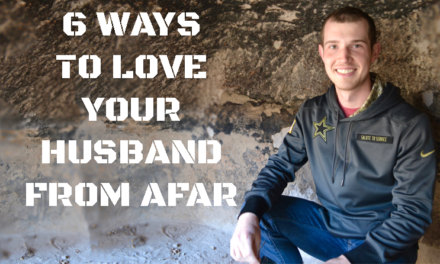 6 Ways to Love Your Husband from Afar