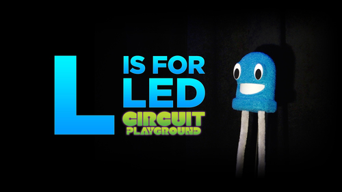 Circuit Playground: L is for LED