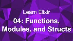 Functions, Modules, and Structs Thumbnail