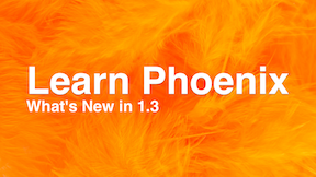 What's New in Phoenix 1.3 Thumbnail