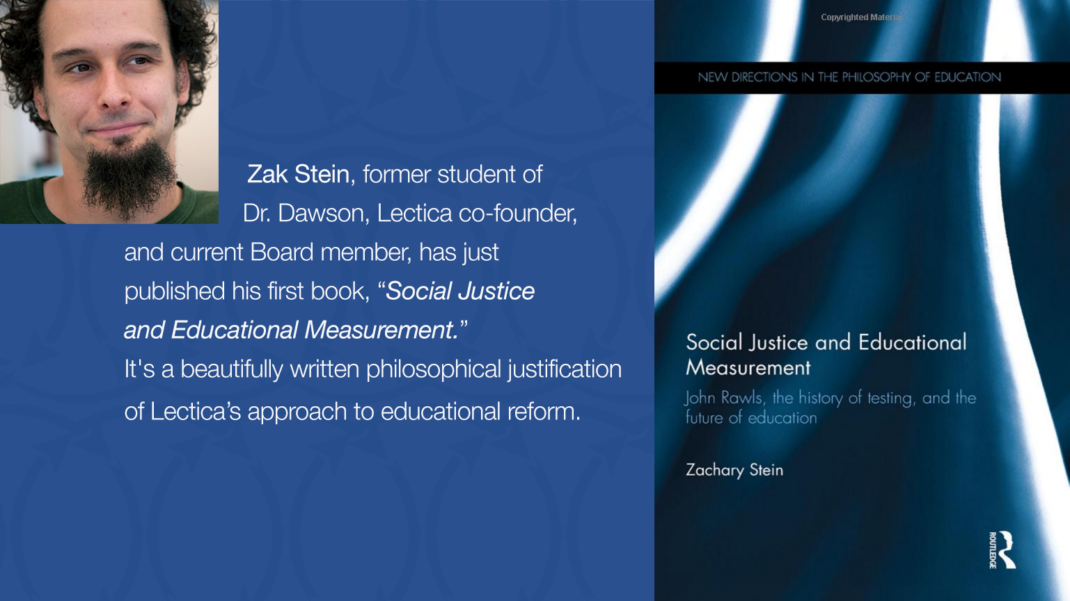 Zak Stein's book, Social Justice and Educational Measurement, has been published.