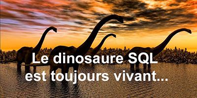 Le dinosaure SQL est toujours vivant