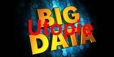 Dans la série : les grandes arnaques du TI… Le mirage du Big Data