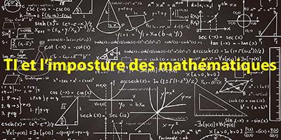 TI et l'imposture des mathématiques