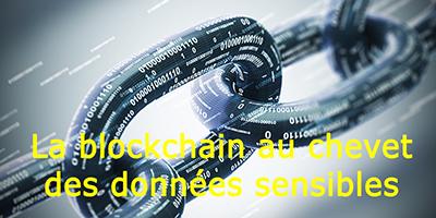 La blockchain, sésame des données sensibles.