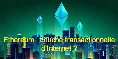 Ethereum, le futur transactionnel d'Internet