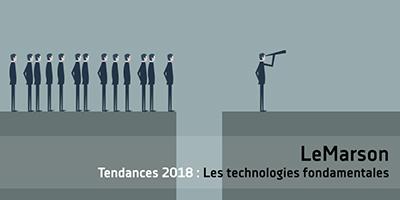Tendances : Les technologies fondamentales en 2018