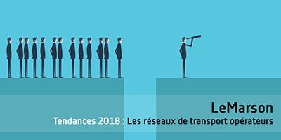 Tendances : les réseaux de transport en 2018 et les grandes manœuvres financières