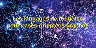 Les langages de requêtes pour bases orientées graphes