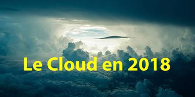 Tendances : ce que sera le Cloud en 2018