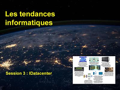 Tendances informatiques, Session 3 : Datacenter