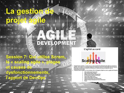 Session 7 : Approche bimodale, qui utilise Scrum,  le « scaling agile », pièges et causes de dysfonctionnements, l'apport de DevOps