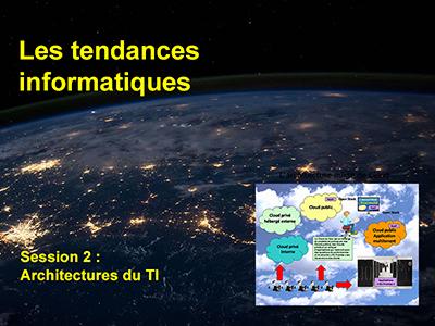 Tendances informatiques, Session 2 : Architectures du TI