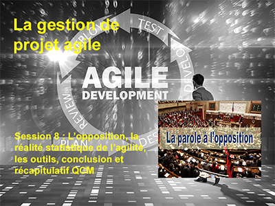 Session 8 : L'opposition, la réalité statistique de l'agilité, les outils, conclusion et récapitulatif QCM