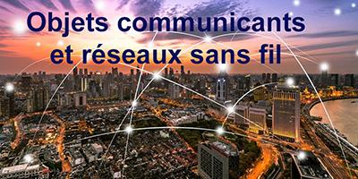 Objets communicants et réseaux sans fil