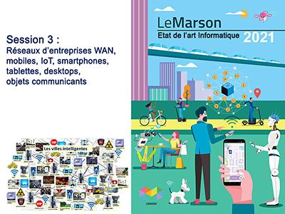 Etat de l'art - séminaire 3 - session 3 - Réseaux WAN, mobiles, IoT smartphones, tablettes, desktops, objets communicants.