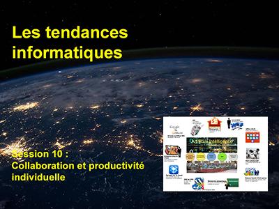Tendances informatiques, Session 10 : Collaboration et productivité individuelle