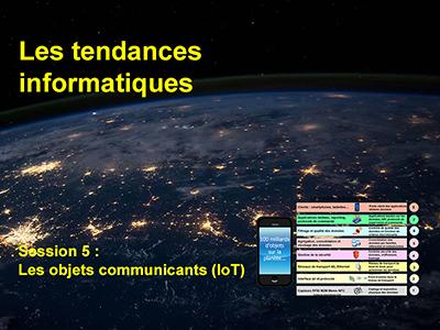 Tendances informatiques, Session 5 : Les objets communicants (IoT)