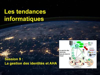 Tendances informatiques, Session 9 : La gestion des identités et AHA