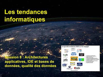 Tendances informatiques, Session 8 : Architectures applicatives, IDE et bases de données, qualité des données