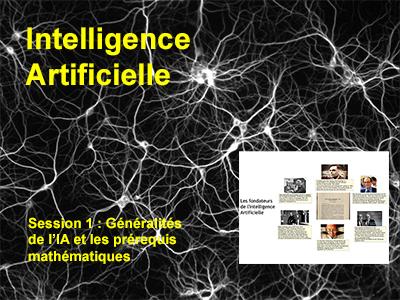 Session 1 : Généralités de l'IA et les prérequis mathématiques