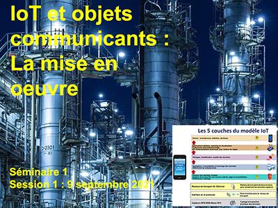 IoT et objets communicants - Séminaire 1 - Session 1