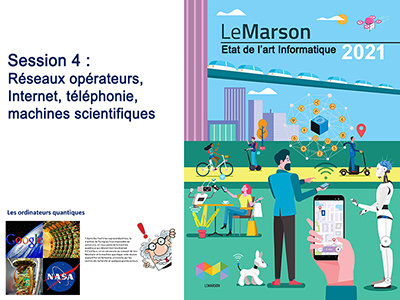 Etat de l'art - Séminaire 6 - Session 4 - Les réseaux opérateurs, Internet, téléphonie, machines scientifiques