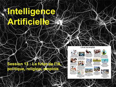 Session 13 : Le futur de l'IA, politique, religion, emplois