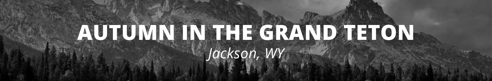 Grand Teton Nation Park Workshop