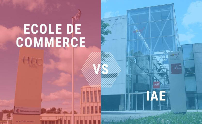 Ecole de commerce ou IAE ?