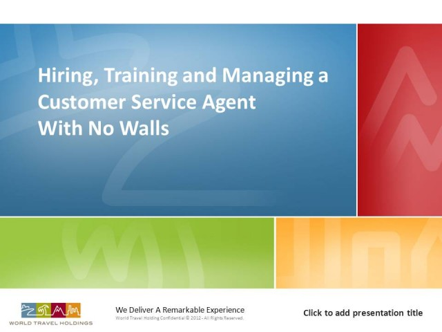 Hiring, Training and Managing a Customer Service Agent With No Walls