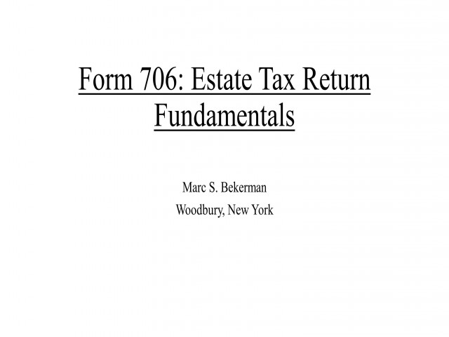 Form 706: Estate Tax Return Fundamentals
