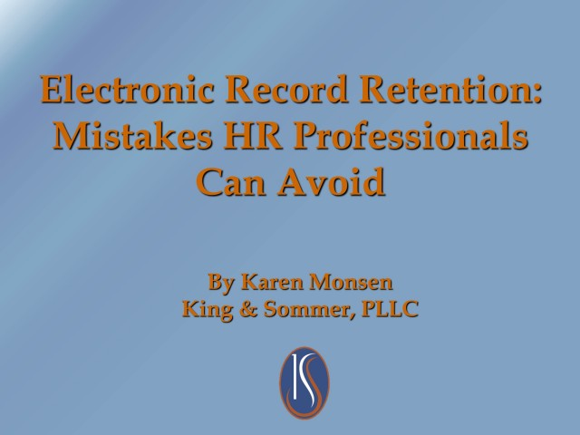 Electronic Record Retention: Mistakes HR Professionals Can Avoid