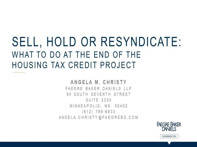 Sell, Hold or Resyndicate: What to do at the End of the Housing Tax Credit Project