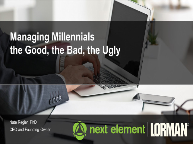 Managing Millennials: the Good, the Bad, the Ugly
