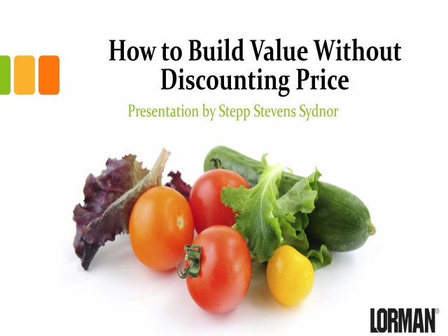 Build Value Without Discounting Prices