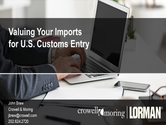 Valuing Your Imports for U.S. Customs Entry