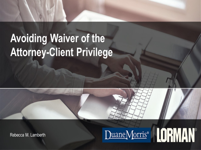 Avoiding Waiver of the Attorney-Client Privilege