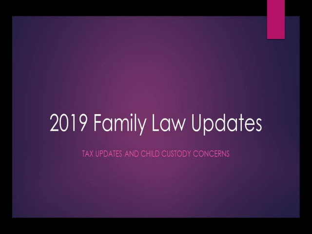 Tax Updates and Child Custody Concerns under Family Law