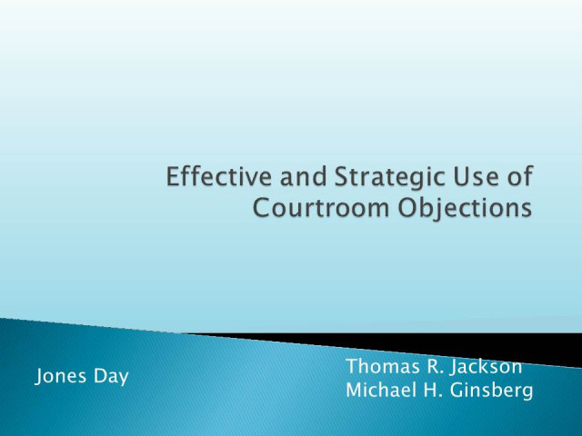 Effective and Strategic Use of Courtroom Objections