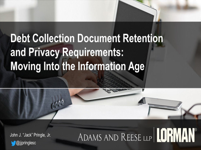 Debt Collection Document Retention and Privacy Compliance Requirements