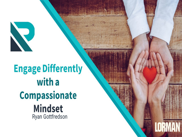Engage Differently with a Compassionate Mindset