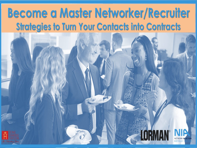 Become a Master Networker/Recruiter: Strategies to Turn Your Contacts into Contracts