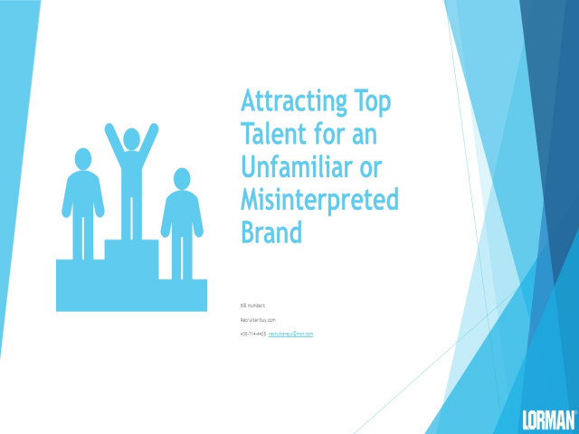 Attracting Top Talent for an Unfamiliar or Misinterpreted Brand