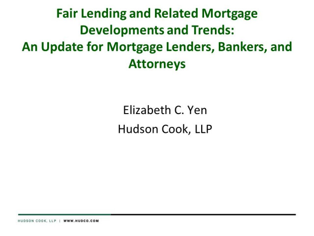 Fair Lending and Related Mortgage Developments and Trends:An Update for Mortgage Lenders, Bankers, and Attorneys