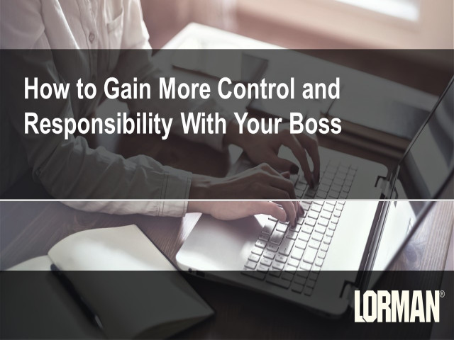 How to Gain More Control and Responsibility With Your Boss