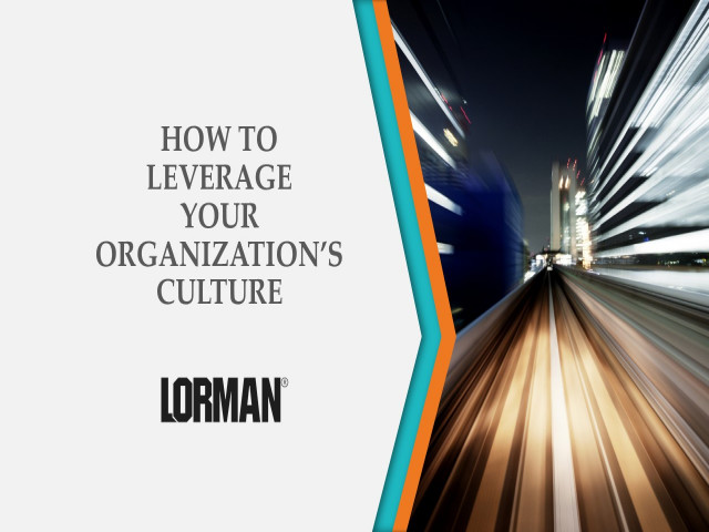 How to Leverage Your Organization's Culture