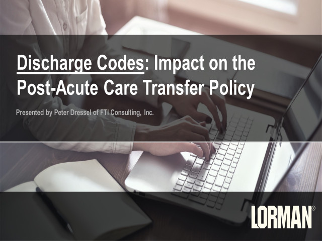 Discharge Codes:  Impact on the Post-Acute Care Transfer Policy - Risks and Rewards