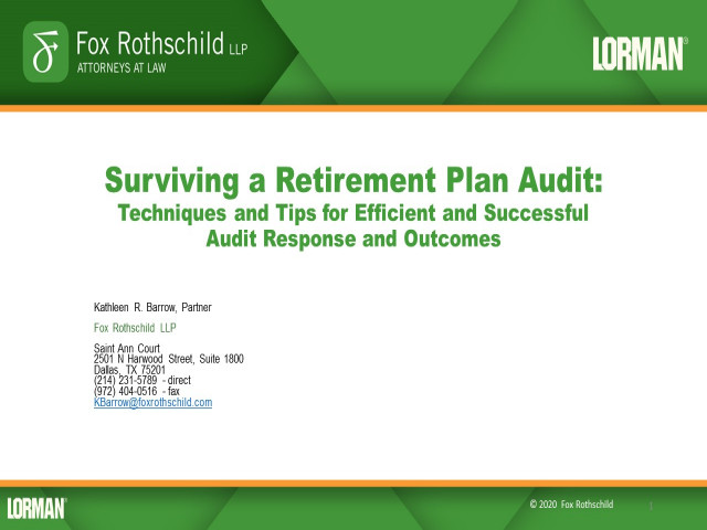 Surviving a Retirement Plan Audit: Techniques and Tips for Efficient and Successful Audit Response and Outcomes