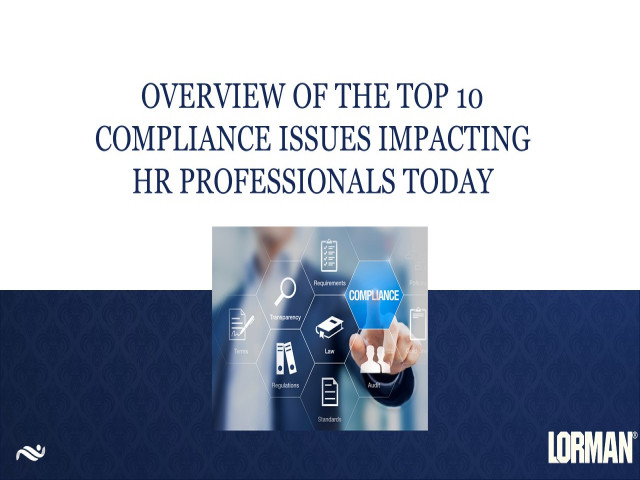 Overview of the Top 10 Compliance Issues Impacting HR Professionals Today